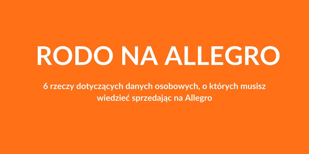 Rodo Allegro 6 Rzeczy O Ktorych Musisz Wiedziec