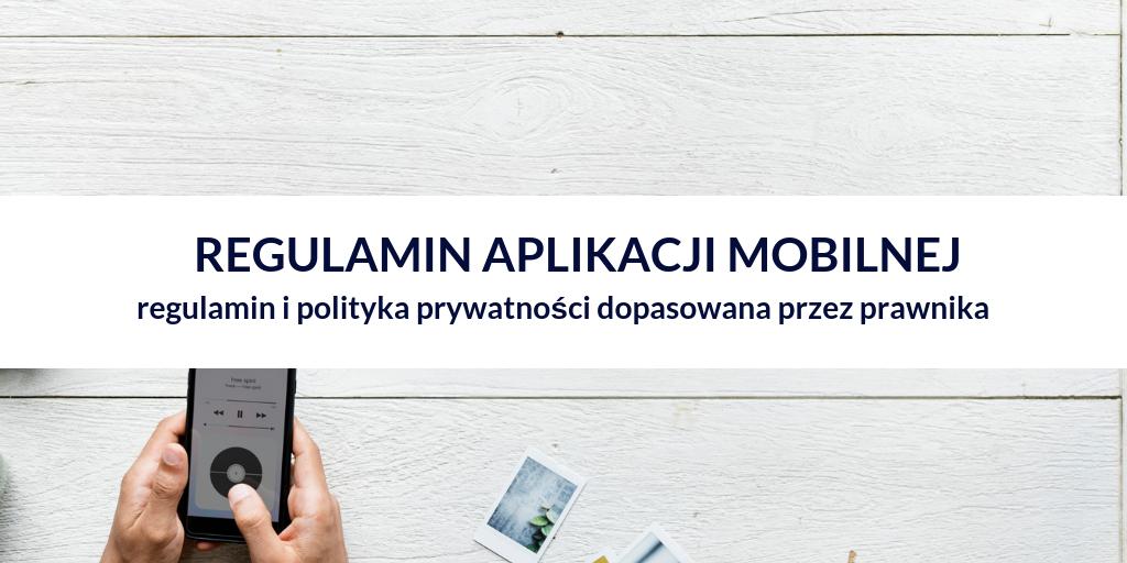Regulamin i polityka prywatności aplikacji mobilnej