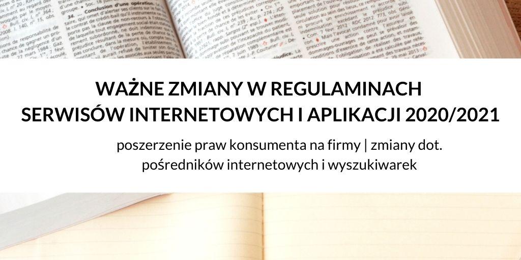 Ważne zmiany w umowach i regulaminach sklepów oraz serwisów internetowych i aplikacji 2020/2021