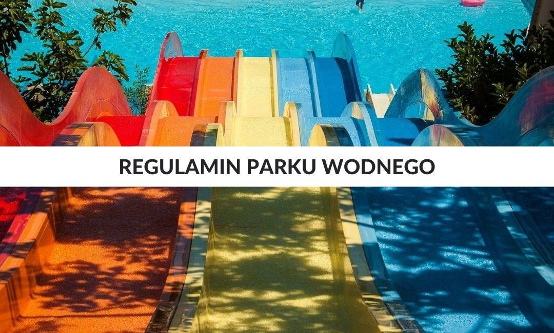 Regulamin parku wodnego – jak stworzyć regulamin parku wodnego